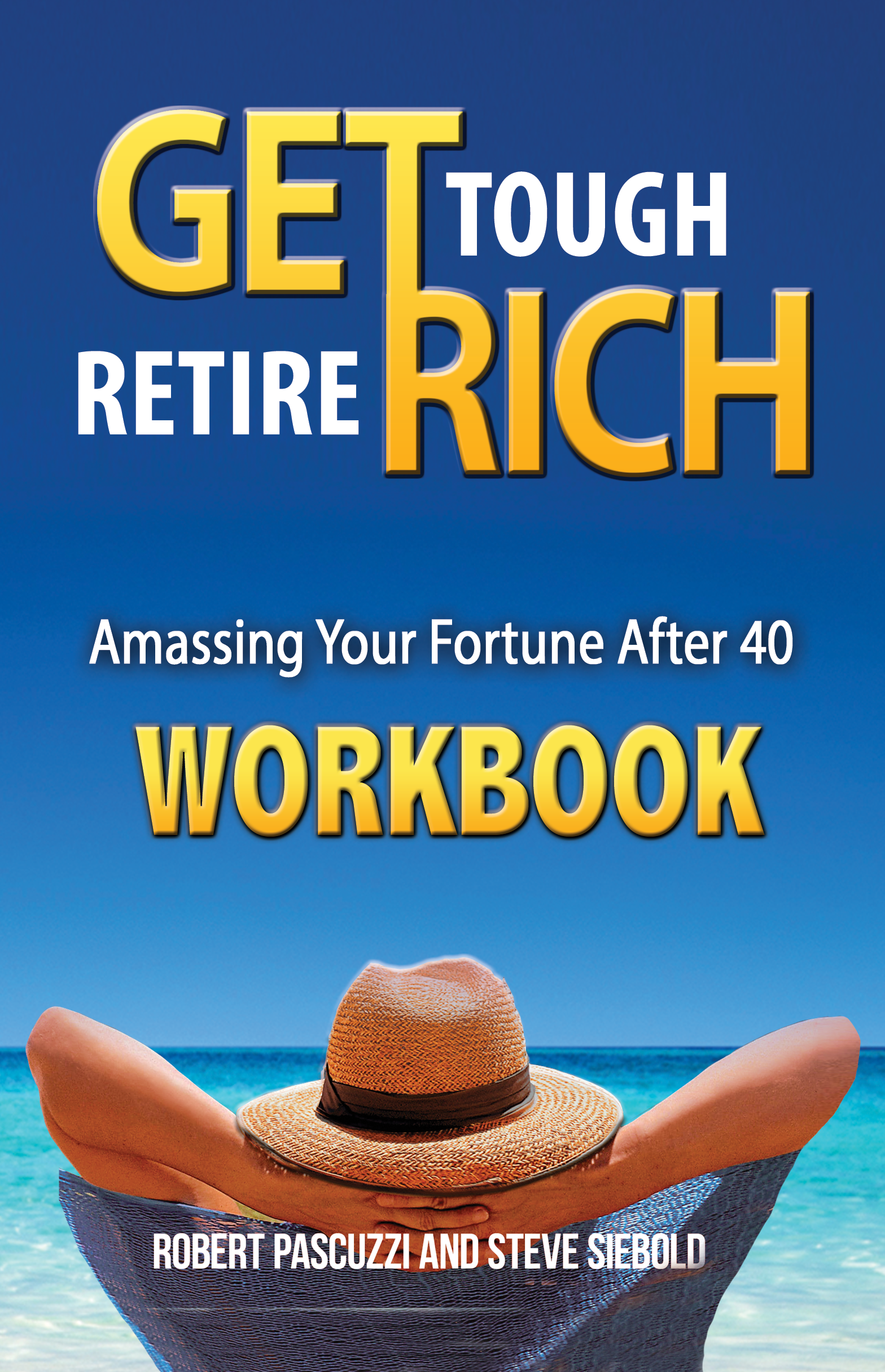 Get Tough Retire Rich Amassing Your Fortune After 40